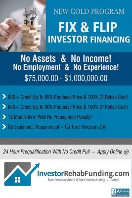 INVESTOR FIX & FLIP FUNDING - $75K - $1Million With No Income Verified!